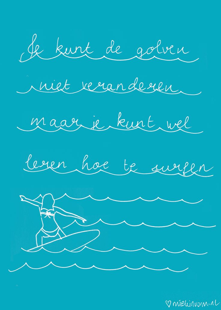 Je kunt de golven niet veranderen
