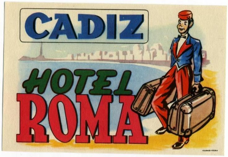Hotel Roma ~CADIZ SPAIN~ Great BELLMAN Luggage Label