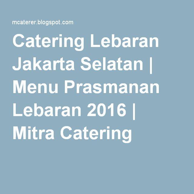 Catering Lebaran Jakarta Selatan | Menu Prasmanan Lebaran 2016 | Mitra Catering