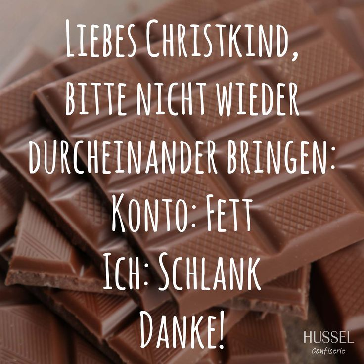 Liebes Christkind, bitte nicht wieder durcheinander bringen: Konto: Fett, Ich: Schlank! Danke! Lustige Sprüche, Fakten und Tipps rund um Schokolade. Hussel Confiserie.