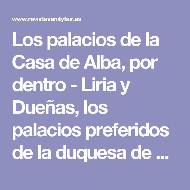 Los palacios de la Casa de Alba, por dentro - Liria y Dueñas, los palacios preferidos de la duquesa de Alba, por dentro | Galería de fotos 2 de 11 | Vanity Fair