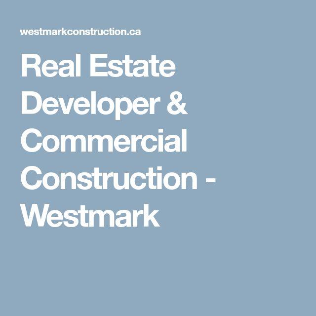 Real Estate Developer & Commercial Construction - Westmark