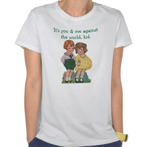"Us Against the World Retro Shirt by Sand Creek Ventures. ""It's you & me against the world, kid."""