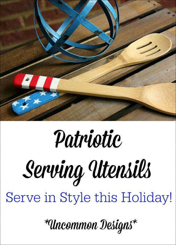 Painted Patriotic Serving Utensils add a quick bit of style to your Fourth of July table or buffet!  www.uncommondesignsonline.com