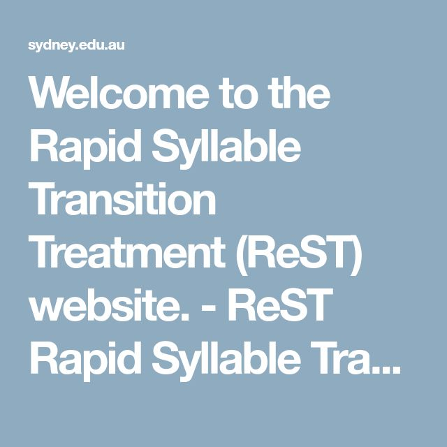 Welcome to the Rapid Syllable Transition Treatment (ReST) website. - ReST Rapid Syllable Transition Training - The University of Sydney
