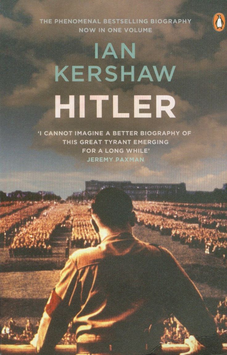 Hitler by Ian Kershaw.