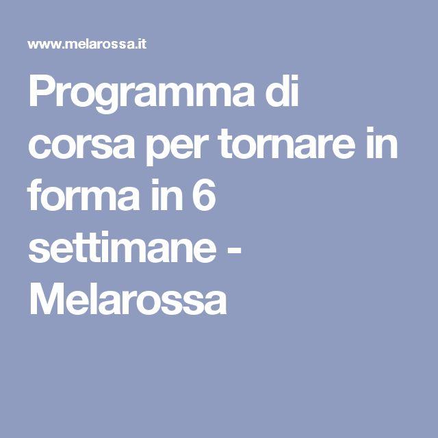 Programma di corsa per tornare in forma in 6 settimane - Melarossa