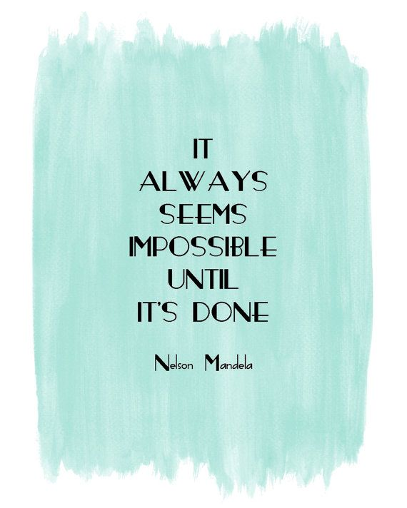 Anything is possible!  #MotivationalMonday #WordsOfWisdom #NelsonMandela