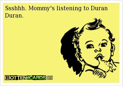 Mommy needs her Duran Duran...even 30 years later! Free streaming 80s music - www.radionomy.com/80sthrowbackparty