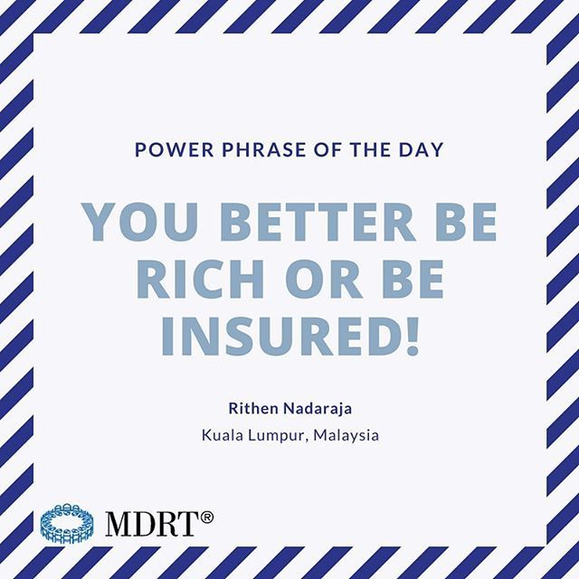 You Better Be Rich Or Be Insured Powerphrase