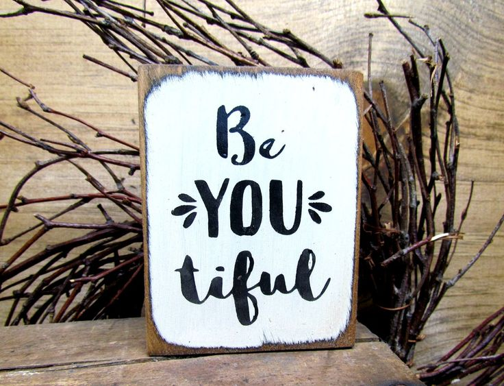 "This Wooden BeYOUtiful Sign is made of pine and measures Approximately 3.5""W x 4.5""H It is made to sit on a shelf, atop of a door or right on your desk. What a great gift for that special person in yo"