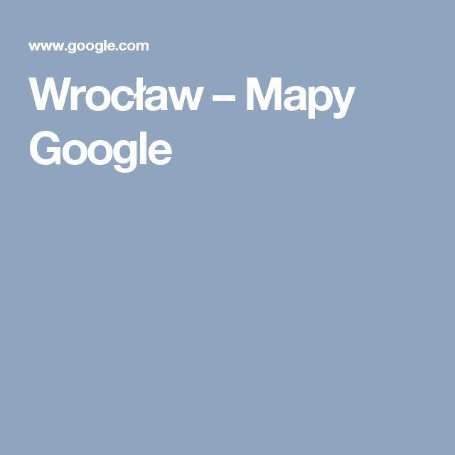 Wrocław – Mapy Google