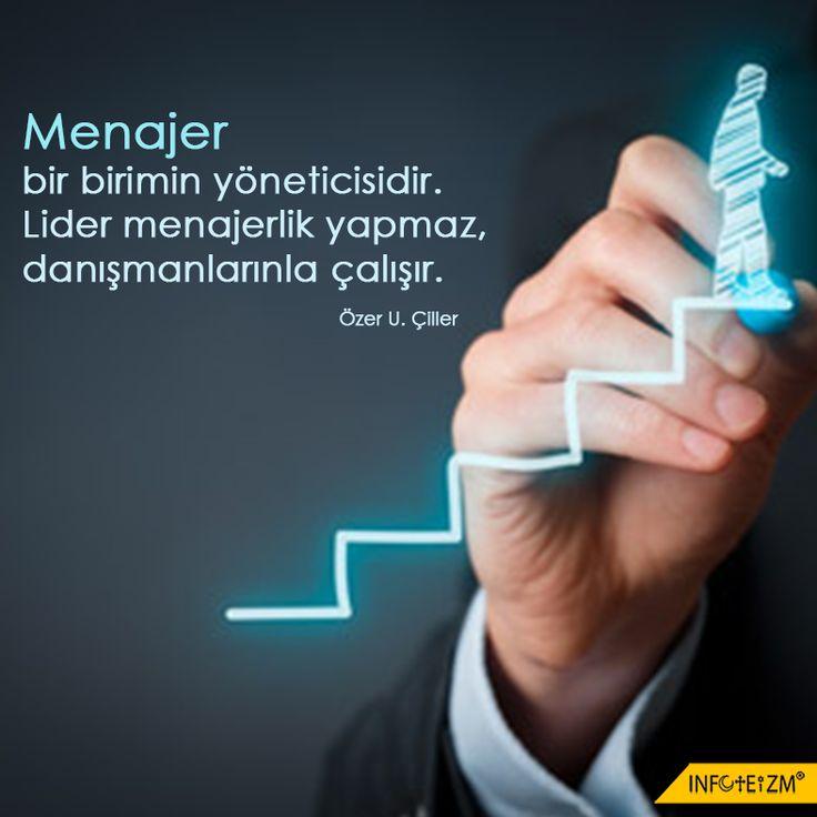 Menajer bir birimin yöneticisidir. Lider menajerlik yapmaz, danışmanlarınla çalışır. Özer U. Çiller #infoteizm #menajer #birim #yönetici #lider #danışman #çalışmak #yol #ışık