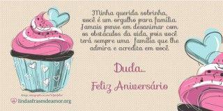Imagem de bolos rosas com Mensagem de Feliz Aniversário para sobrinha com o nome Duda.... $minha$ $querida$ #person#,  você é um orgulho para família.  Jamais pense em desanimar com  os obstáculos da vida, pois você  terá sempre uma  família que lhe  admira e acredita em você.