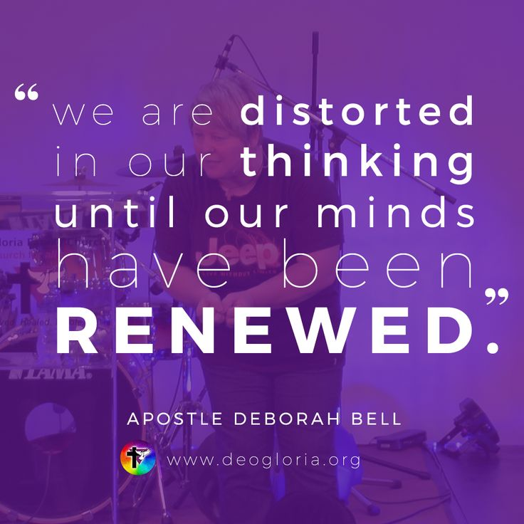 """We are distorted in our thinking until our minds have been renewed."" - Apostle Deborah Bell, DGFC #christian #preaching #quote #jesus #worship"