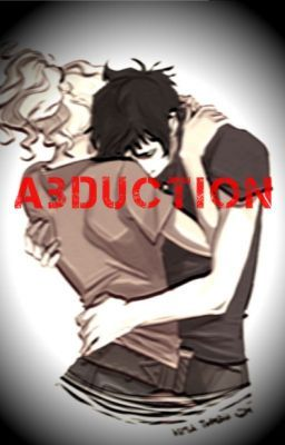 """Read my fanfic: """"Abduction (Percabeth fanfiction)"""" on Wattpad! It would mean the world to me! xx :)"""