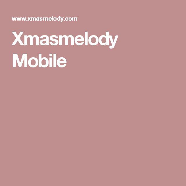 Xmasmelody Mobile