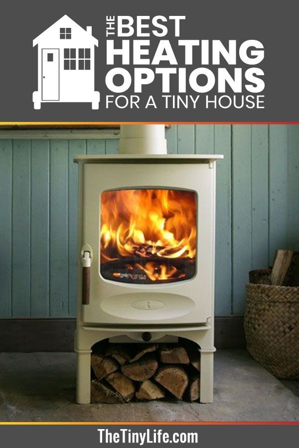 Heating A Tiny House How To Heat Your Tiny House And Stay Cozy All Winter Tiny House Wood Stove Small Wood Stove Off Grid Tiny House