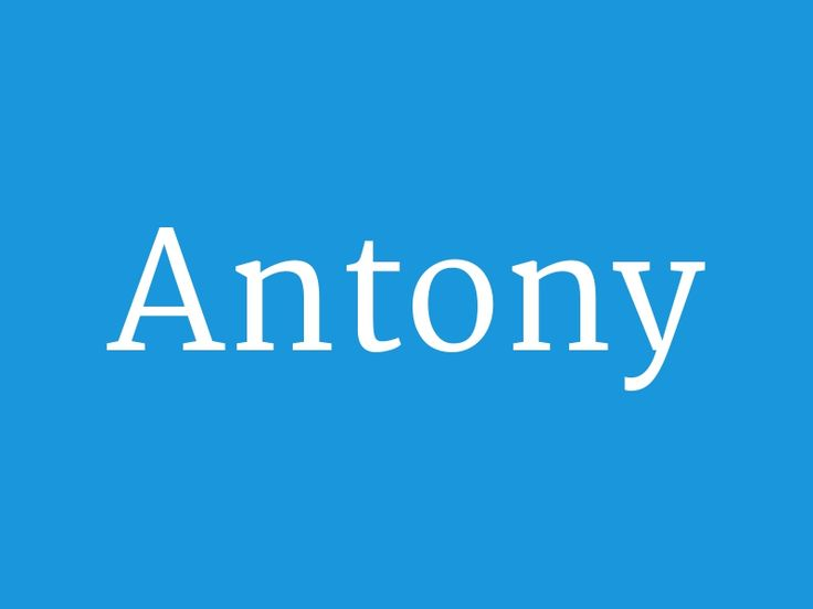 "Antony – from the collection ""Huge List of Baby Boy's Names in Alphabetical Order"""