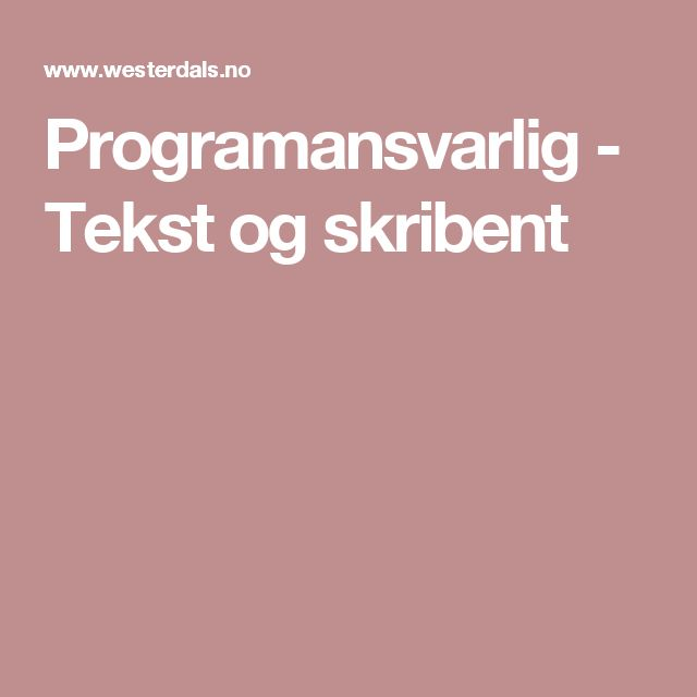 Programansvarlig - Tekst og skribent