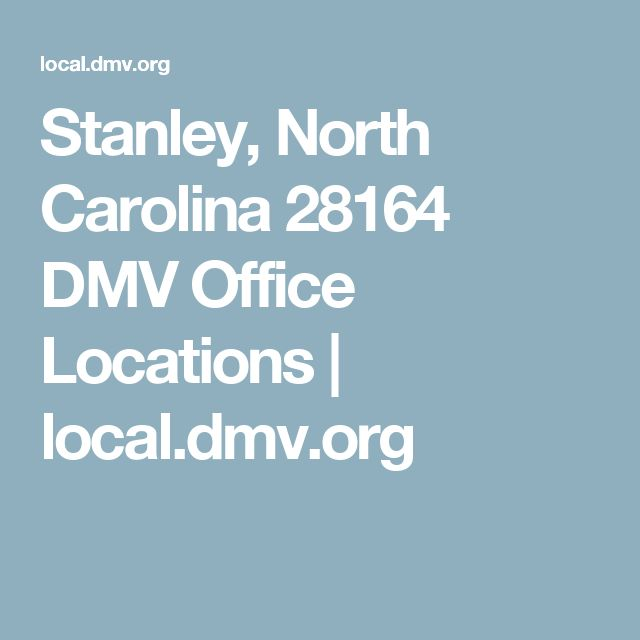 Stanley, North Carolina 28164 DMV Office Locations | local.dmv.org
