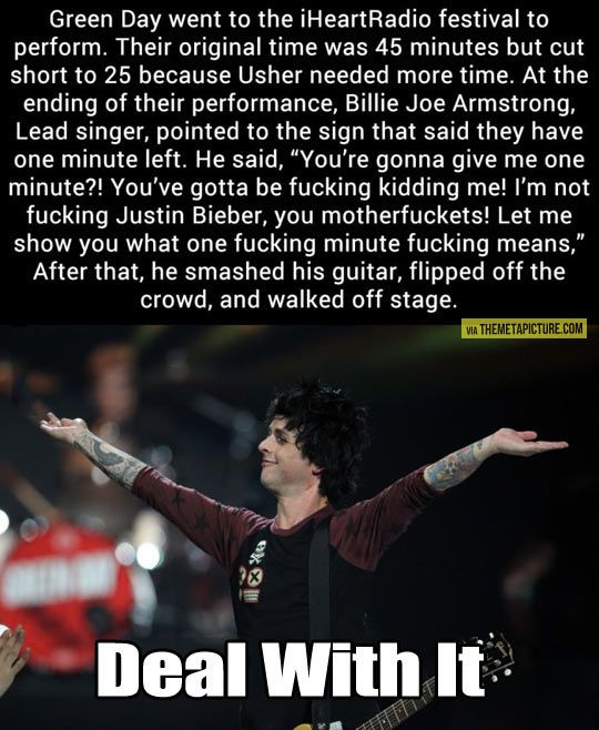 Who the fuck cuts green day short for usher or even anyone? Like seriously, its green day.