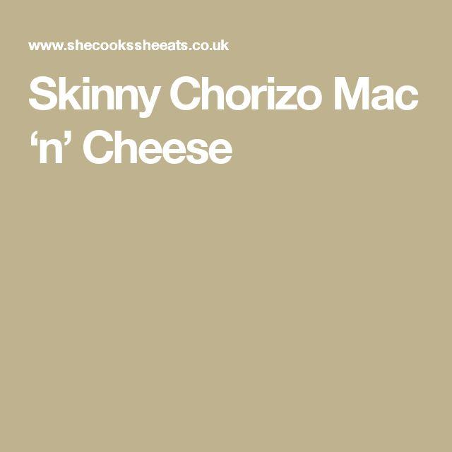 Skinny Chorizo Mac 'n' Cheese