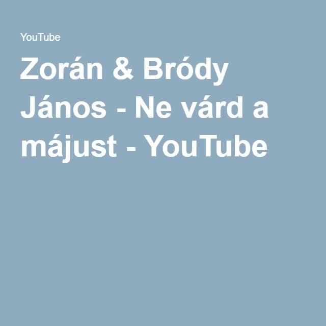 Zorán & Bródy János - Ne várd a májust - YouTube