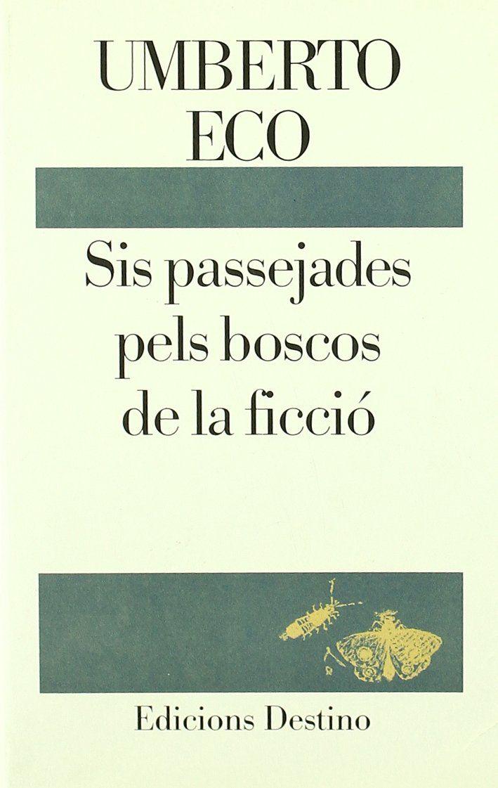 Sis passejades pels boscos de la ficció. Umberto Eco