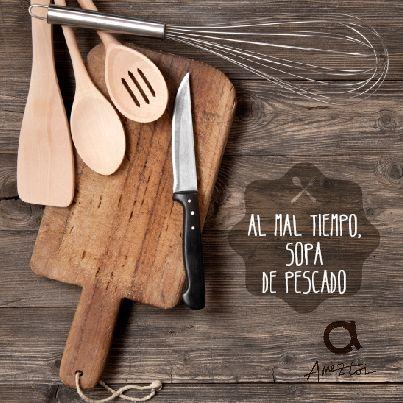 Al mal tiempo, sopa de pescado. #RefranesAmeztoi #comidacasera