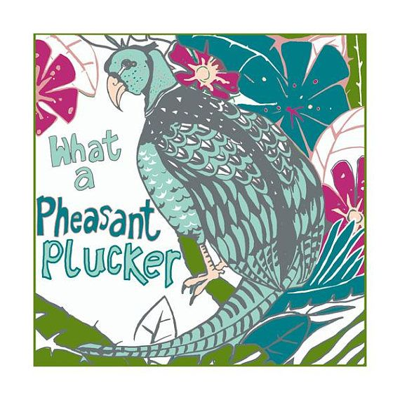 What a Pheasant plucker greeting card by Tracy Evans