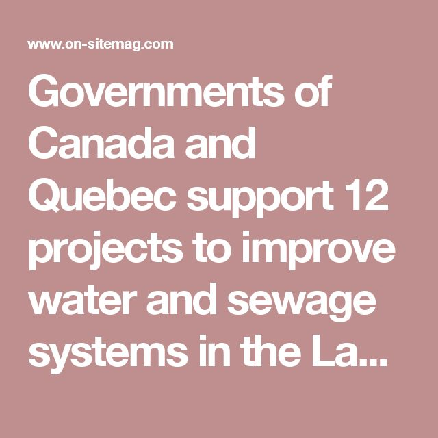 Governments of Canada and Quebec support 12 projects to improve water and sewage systems in the Laurentians