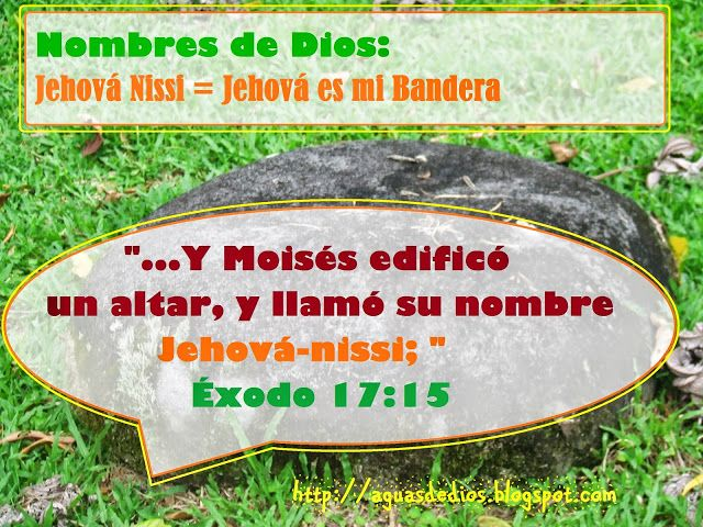 """Compartamos la Palabra de Dios: """"...  Y Moisés edificó un altar, y llamó su nombre Jehová-nissi; """" Éxodo 17:15"""