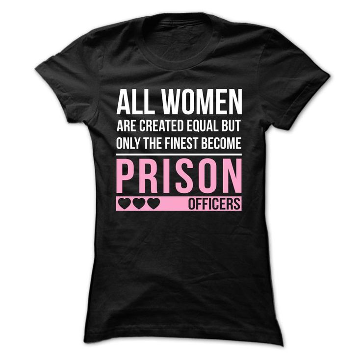 "Finest Women Become Prison Officers-Awesome Prison Officer-"" Special Tee For Prison Officer-_ Wear this tee with pride """