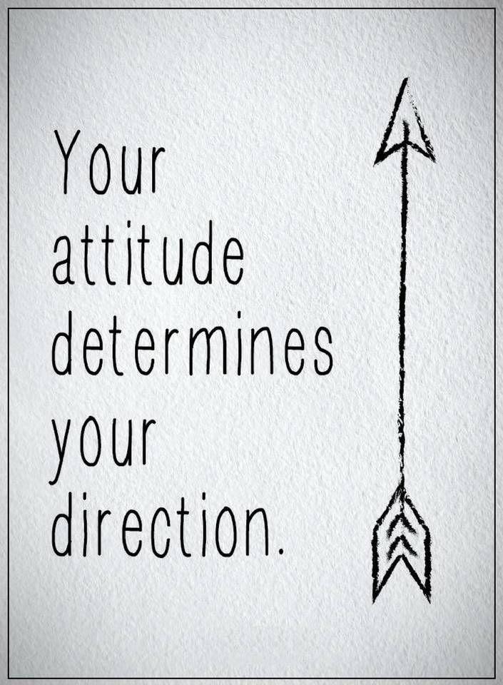 Attitude Quotes your attitude determines your direction | Positive quotes,  Positive attitude quotes, Attitude quotes