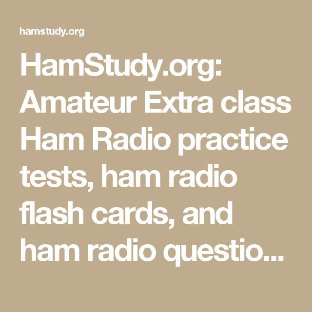 HamStudy.org: Amateur Extra class Ham Radio practice tests, ham radio flash cards, and ham radio question pool.