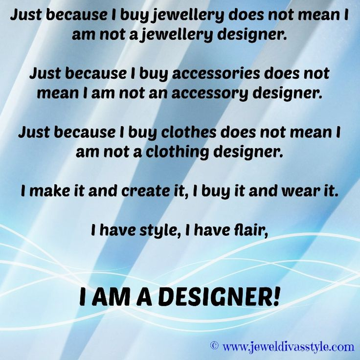 JDS - I AM A DESIGNER - http://jeweldivasstyle.com/in-my-life-i-am-a-designer/