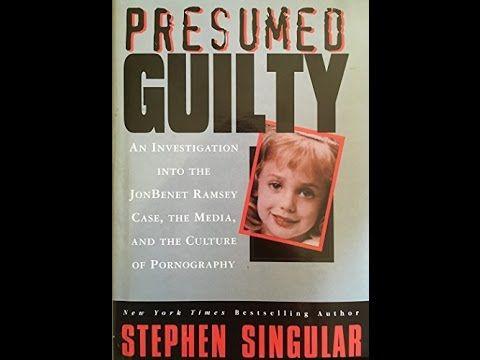 KFNX  Presumed Guilty: An Investigationinto the Jon Benet Ramsey Case St...