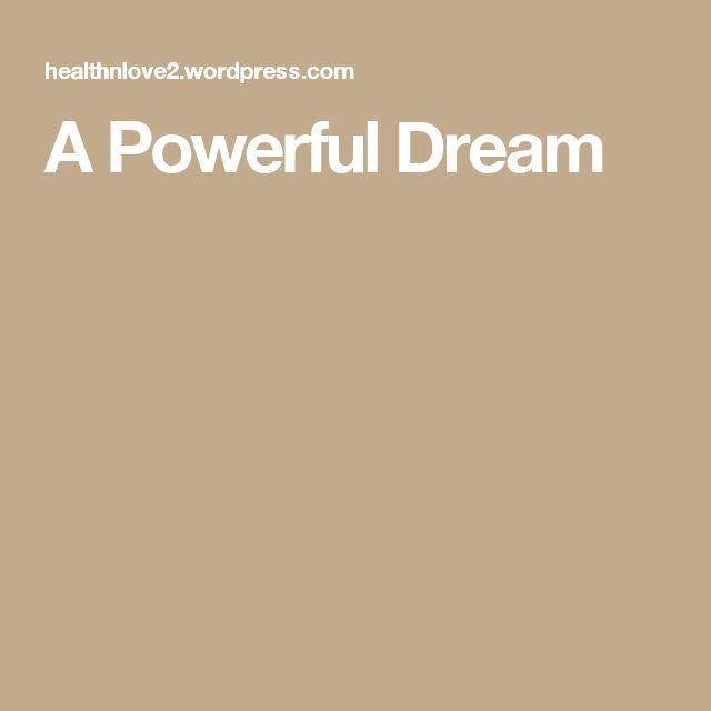 A Powerful Dream