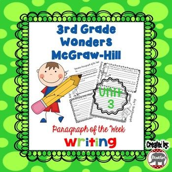 This handout is based on the 3rd grade McGraw-Hill Wonders reading series. This resource was designed to be a quick daily writing activity to supplement the Wonders program. This download includes all the paragraph writing practice for Unit 3. I have designed it to be completed in 4 days.