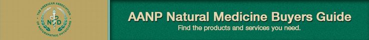 Naturopathic.org/***AANP - American Association of Naturopathic Physicians