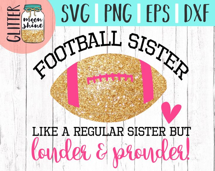 Football Sister svg eps png dxf cutting files for silhouette cameo cricut, Sports Designs, Football, Team, Football Mother, Parent, CU OK by GlitterMoonshineSVG on Etsy https://www.etsy.com/listing/461871884/football-sister-svg-eps-png-dxf-cutting