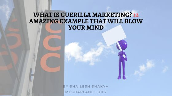 Top 13 guerilla marketing examples that will blow your mind