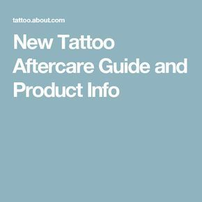 New Tattoo Aftercare Guide and Product Info #tattoocareinstructions