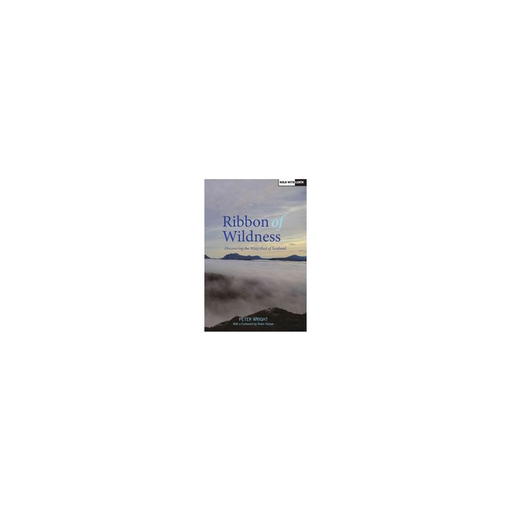 Ribbon of Wildness : Discovering the Watershed of Scotland (New) (Paperback) (Peter Wright)