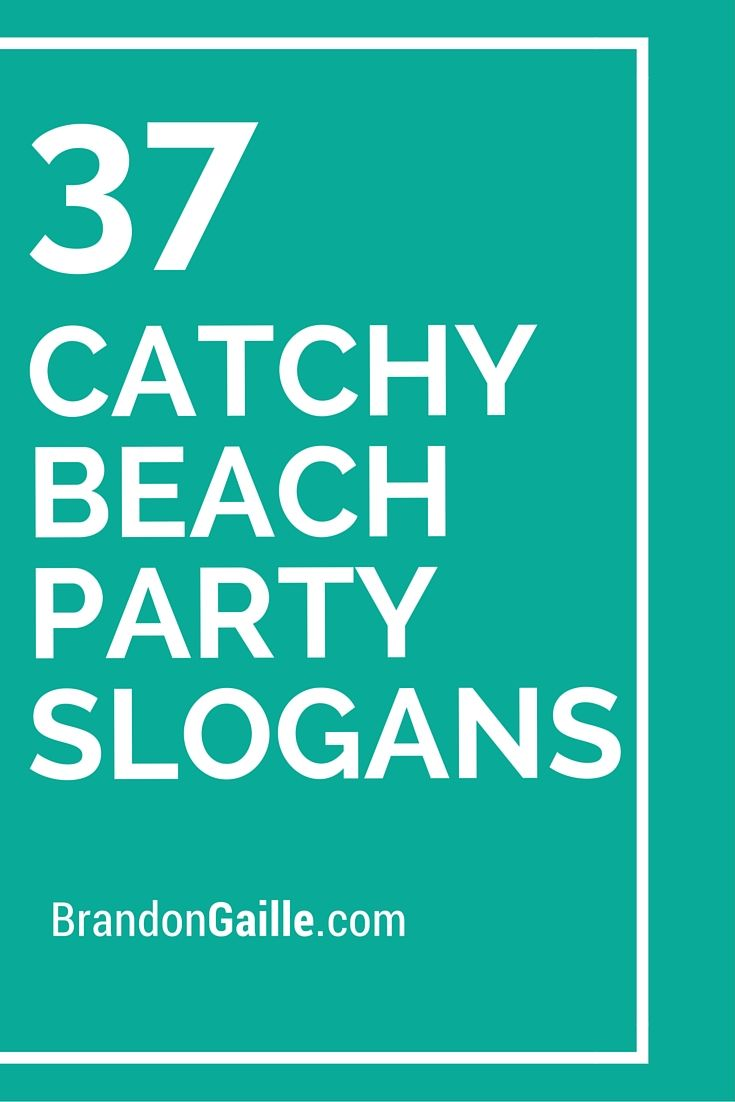 List of 51 Catchy Beach Party Slogans | Catchy Slogans ...
