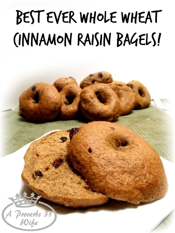 Cinnamon Raisin Bagel Recipe ~Whole Wheat!!! - A Proverbs 31 Wife