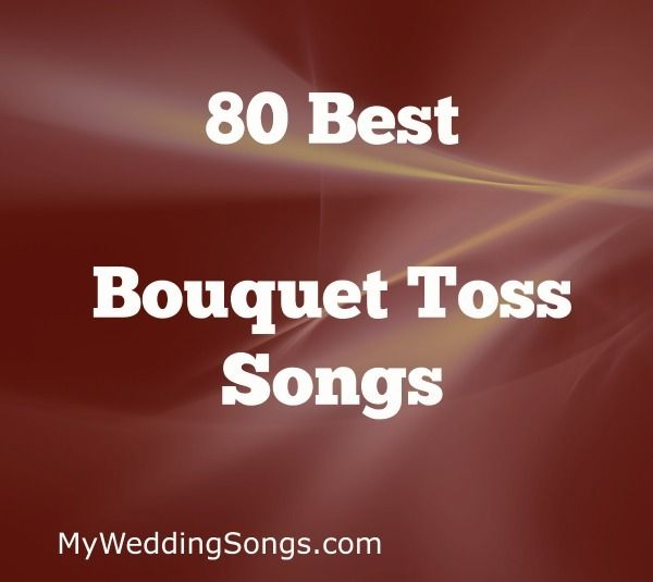 The best Bouquet toss songs are played as the bride tosses her floral bouquet to all of the single women at the wedding reception.
