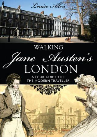 Walking Jane Austen's London - someday I must return and do this!