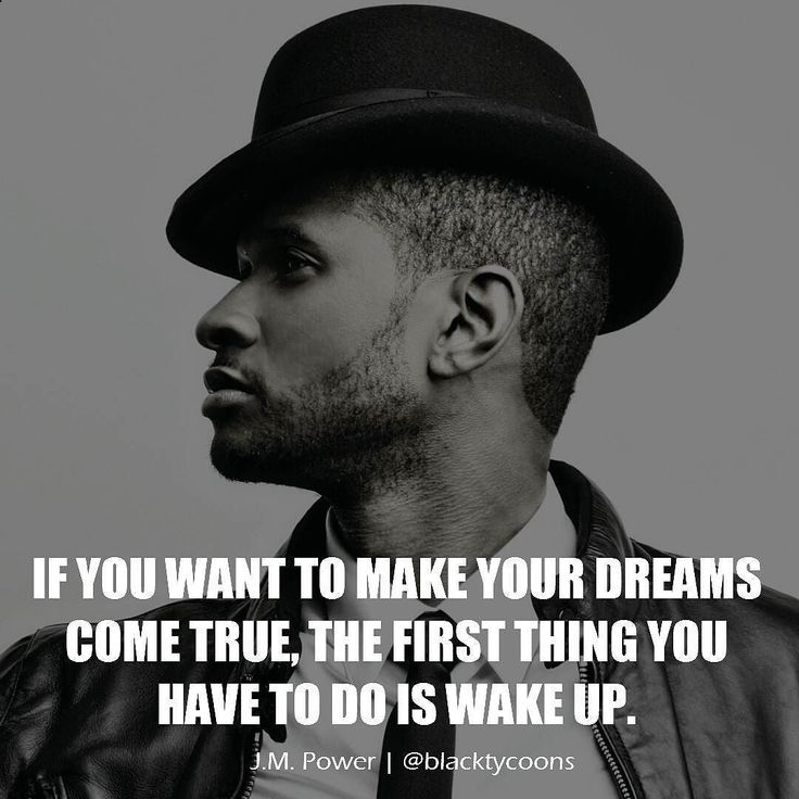 If you want to make your dreams come true the first thing you have to do is wake up. - J.M. Power #motivation #entrepreneur #success #luxury #business #quotes #businesswomen #love #goals #lifestyle #inspiration #entrepreneurship #mindset #millionaire #boss #successful #money #life #motivationalquotes #power #motivate #hustle #passion #grind #usher #instagood #bosslife #dreams #wakeup #blacktycoons